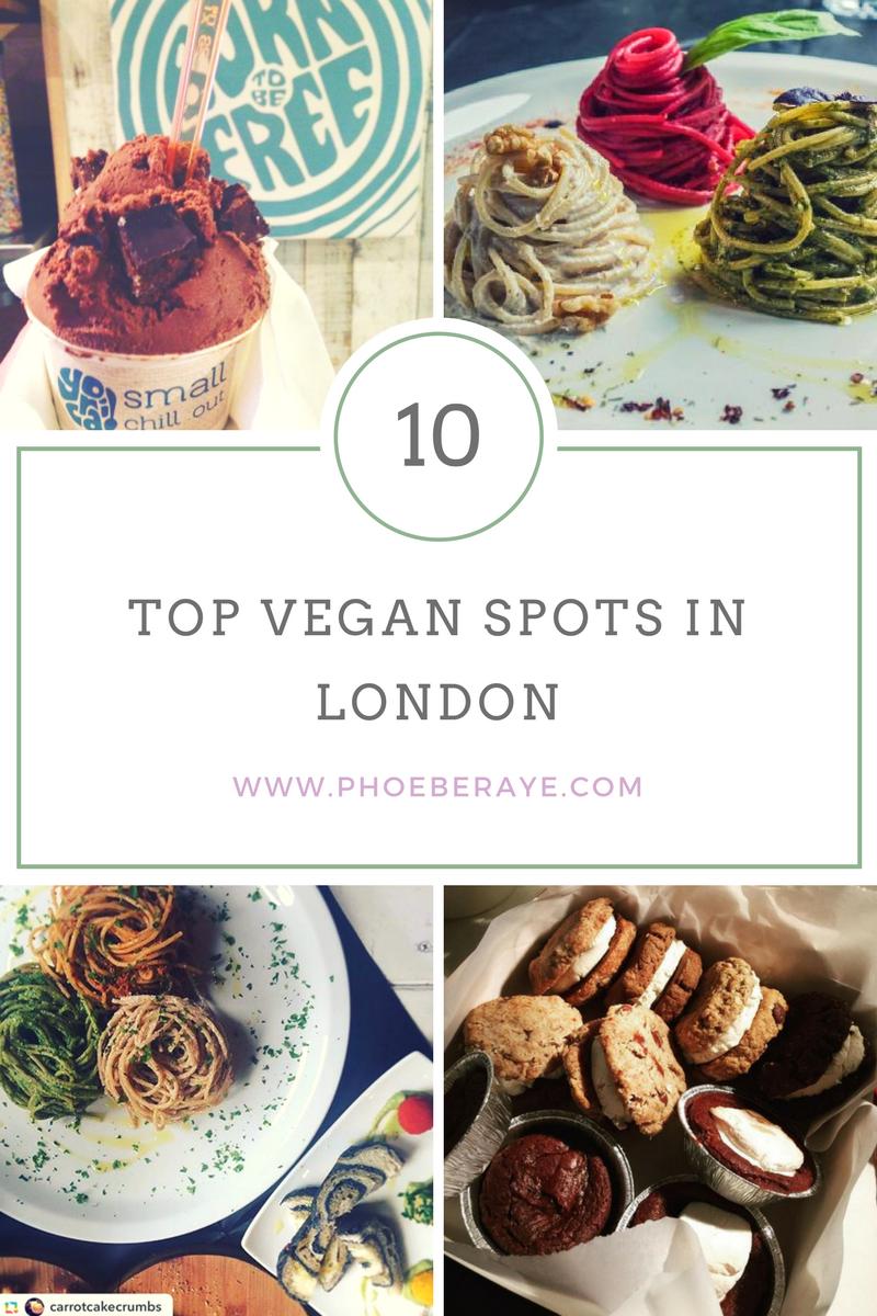 Top 10 Vegan Spots London Phoebe Raye